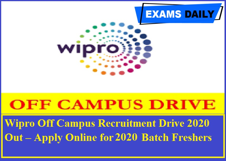 Wipro Off Campus Recruitment Drive 2020 Out – Apply Online for 2020 Batch Freshers