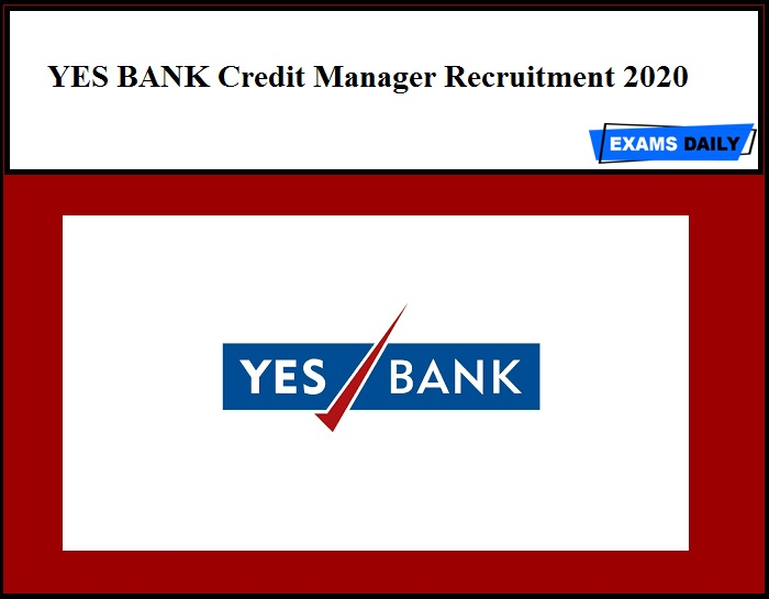 YES BANK Credit Manager Recruitment 2020
