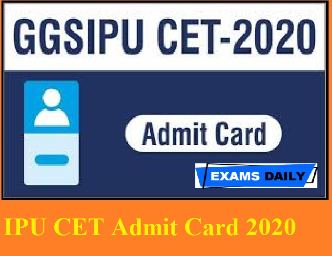 IPU CET Admit Card 2020 Out – Download Exam Date and Venue Here