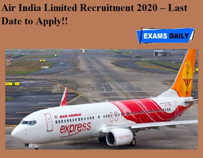 Air India Limited Recruitment 2020 OUT – Last Date to Apply!!
