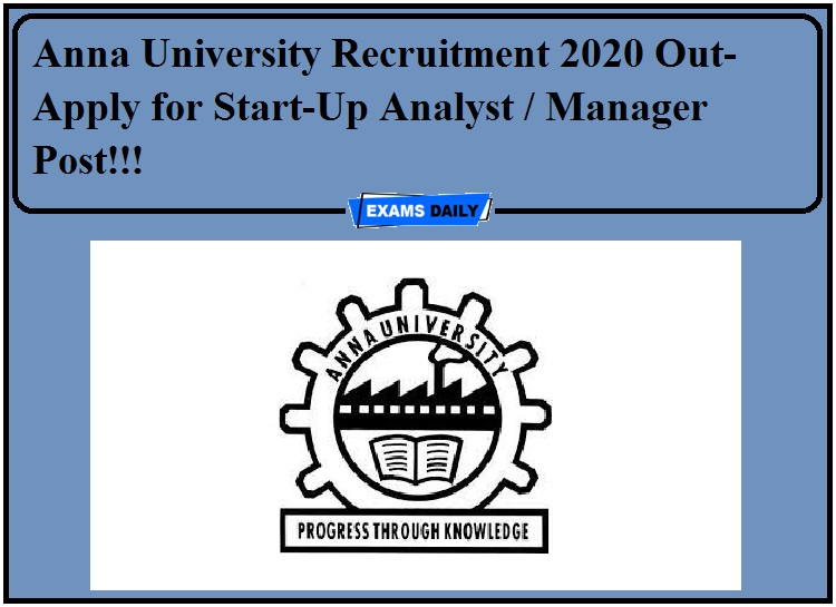 Anna University Recruitment 2020 Out- Apply for Start-Up Analyst Manager Post!!!