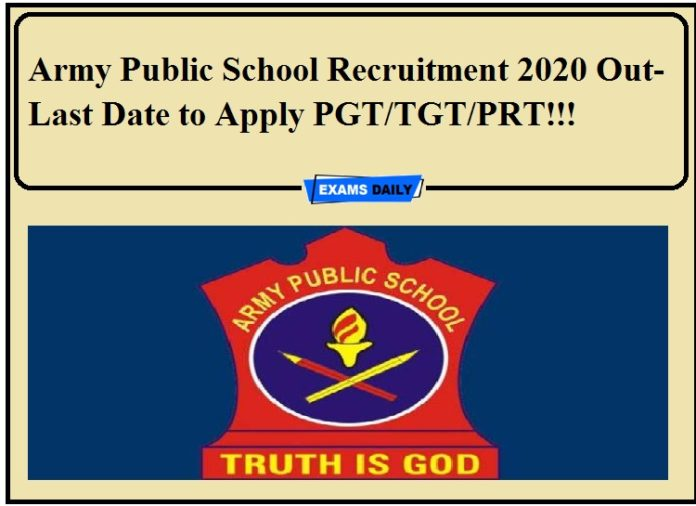 Army Public School Recruitment 2020 Out- Last Date to Apply PGT TGT PRT!!!