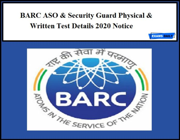 BARC ASO & Security Guard Physical & Written Test Details 2020 Notice