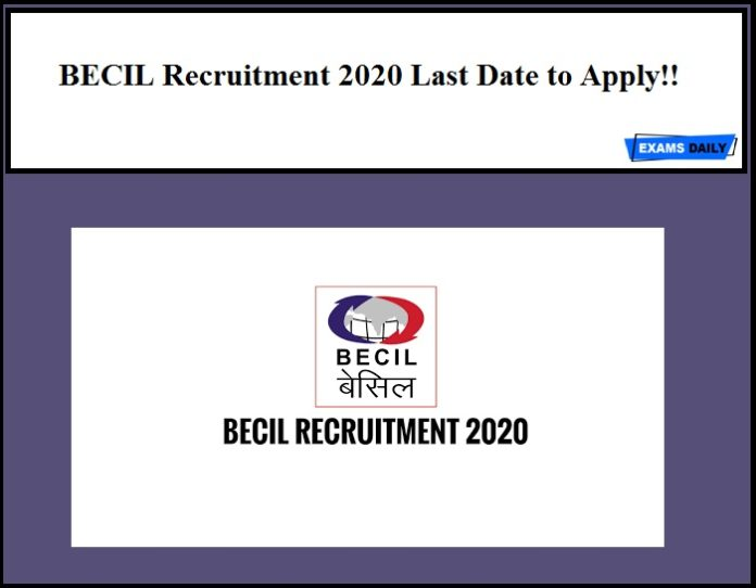 BECIL Recruitment 2020 Last Date to Apply!!