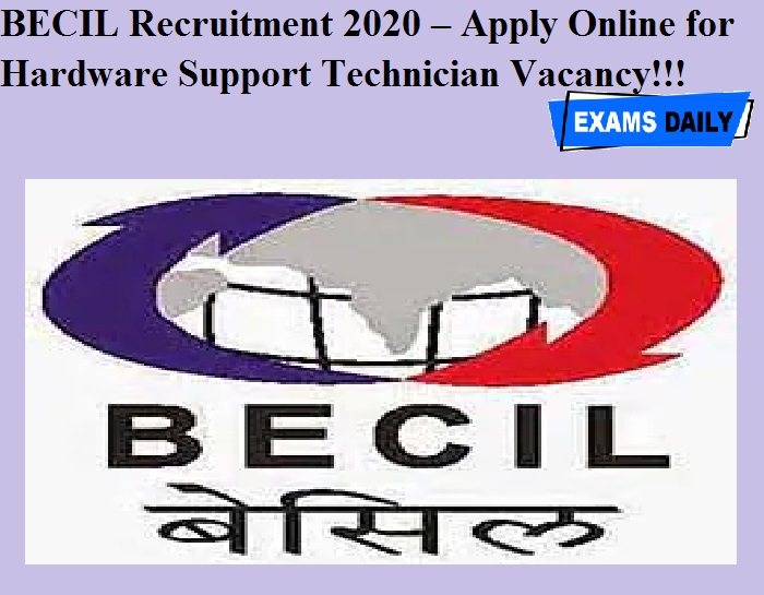 BECIL Recruitment 2020 OUT – Apply Online for Hardware Support Technician Vacancy!!!