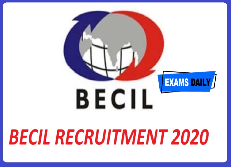 BECIL Recruitment 2020 Out – Last Date for Apply Online Here!!!
