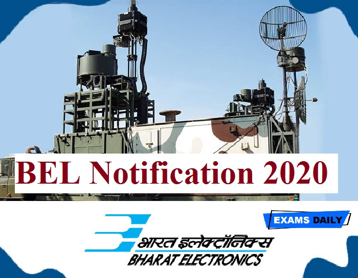 BEL Notification 2020 – Last Date to Apply & Download Application Form Now!!!