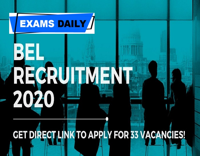BEL Recruitment 2020 Out – Last Date for Apply 33 Vacancies Here!!!