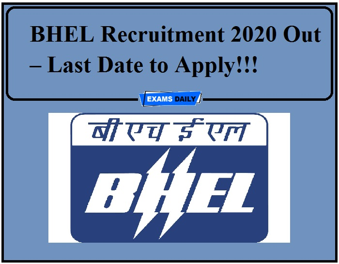 BHEL Recruitment 2020 Out – Last Date to Apply!!!