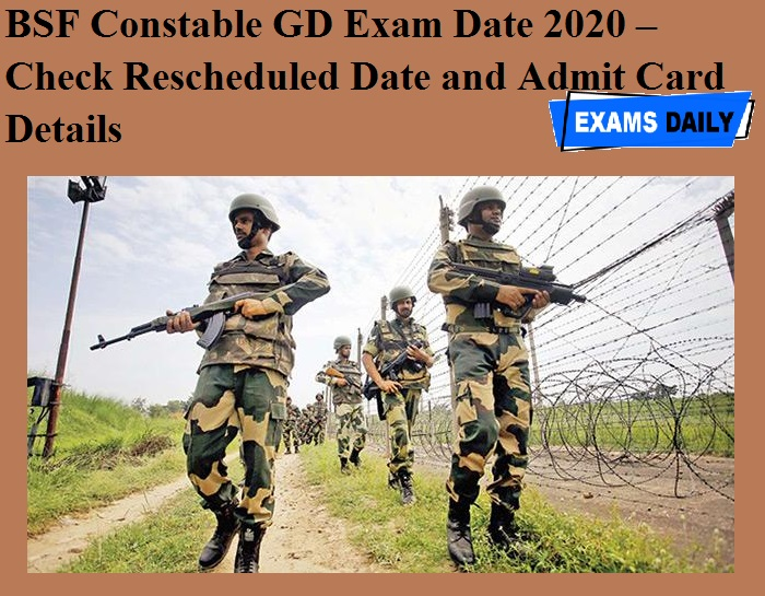 BSF Constable GD Exam Date 2020 OUT – Check Rescheduled Date and Admit Card Details