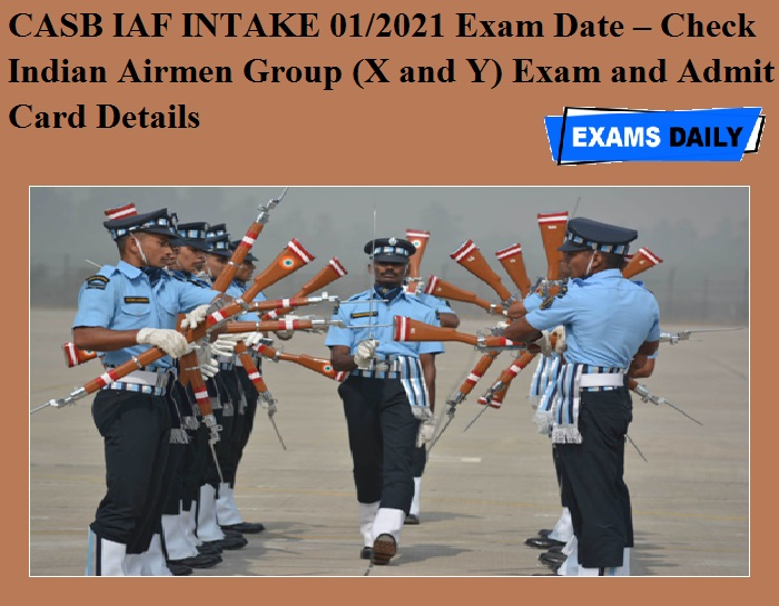 CASB IAF INTAKE 01-2021 Exam Date OUT – Check Indian Airmen Group (X and Y) Exam and Admit Card Details