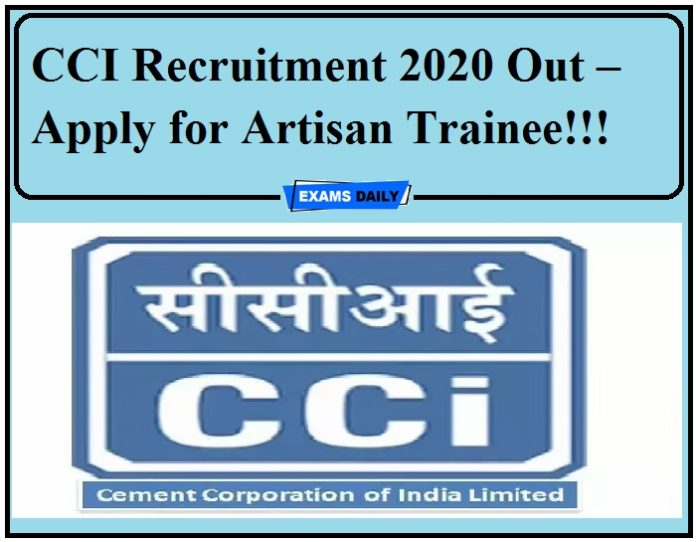 CCI Recruitment 2020 Out –Apply for Artisan Trainee!!!