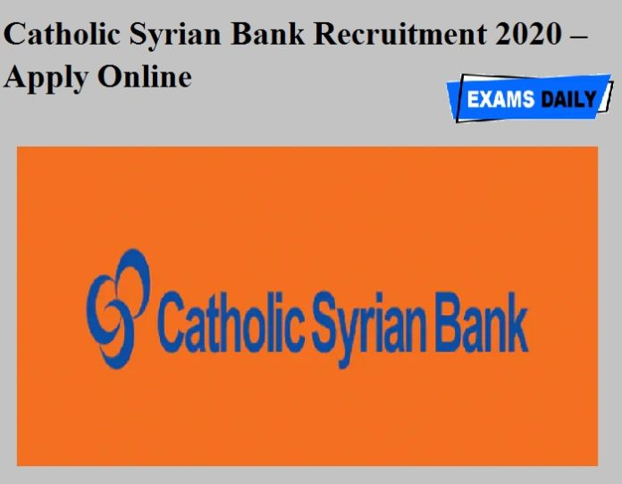 Catholic Syrian Bank Recruitment 2020 OUT –Apply Online