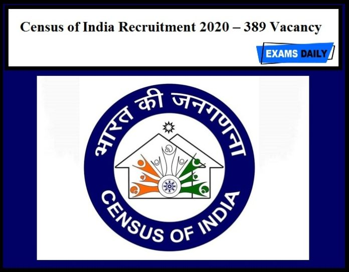 Census of India Recruitment 2020 Out - 389 Vacancies!!