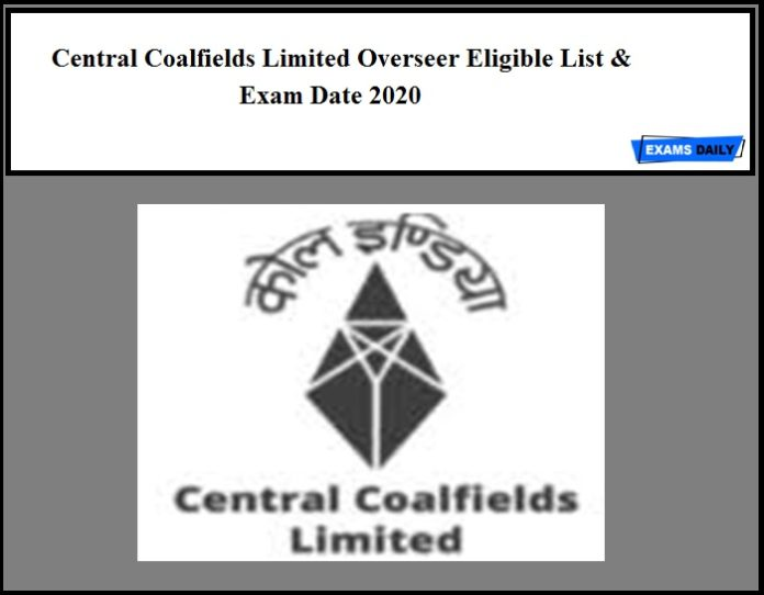 Central Coalfields Limited Overseer Eligible List & Exam Date 2020