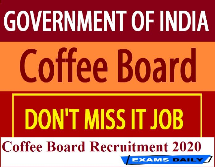 Coffee Board Recruitment 2020 Out – Apply for Farm Production Executive Posts Here!!!