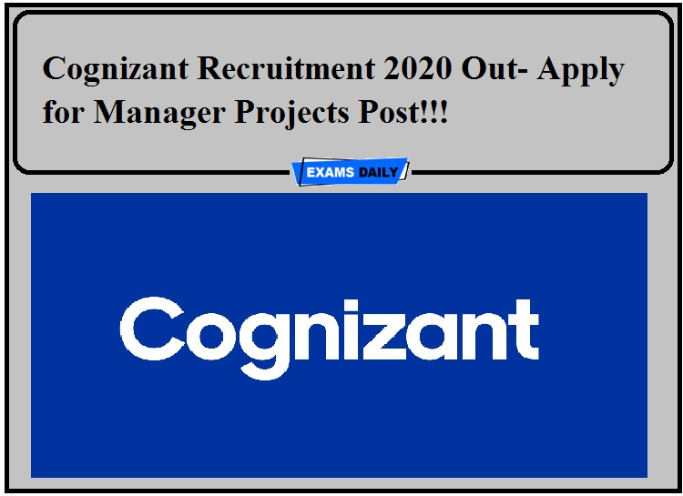 Cognizant Recruitment 2020 Out- Apply for Manager Projects Post!!!