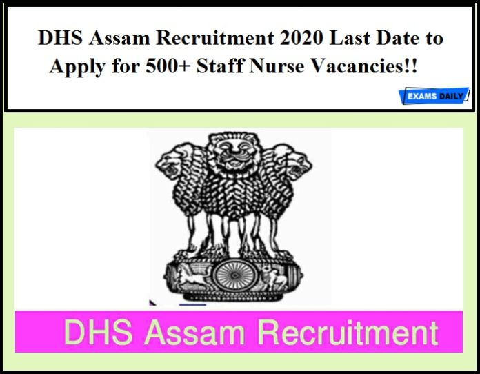 DHS Assam Recruitment 2020 Last Date to Apply for 500+ Staff Nurse Vacancies!!