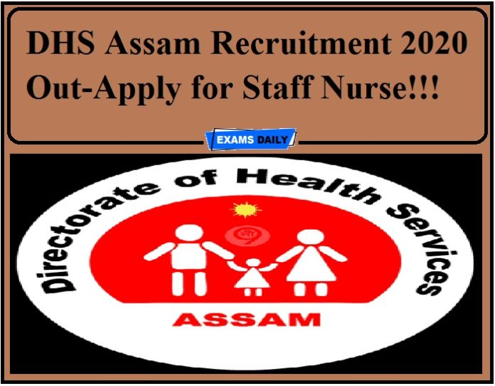 DHS Assam Recruitment 2020 Out-Apply for Staff Nurse!!!