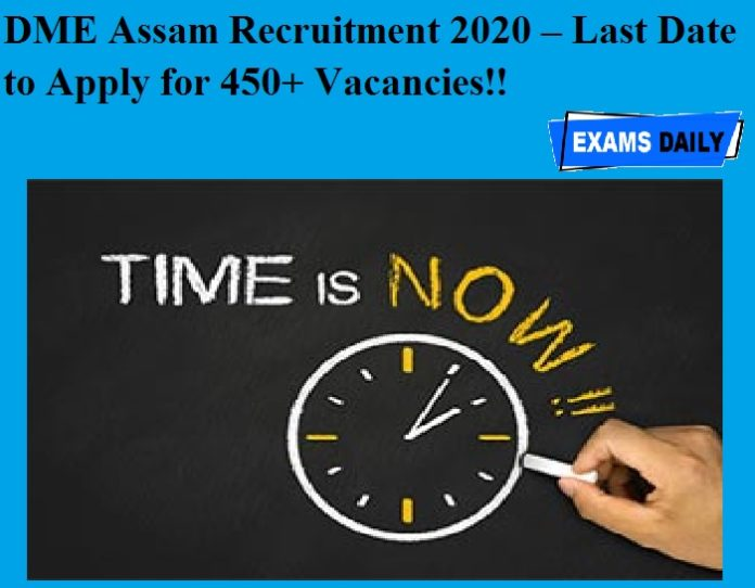 DME Assam Recruitment 2020 OUT – Last Date to Apply for 450+ Vacancies!!