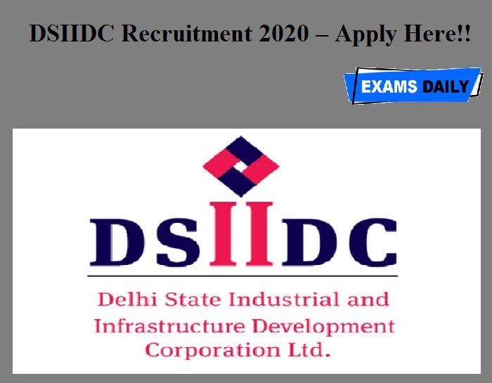 DSIIDC Recruitment 2020 OUT – Apply Here!!