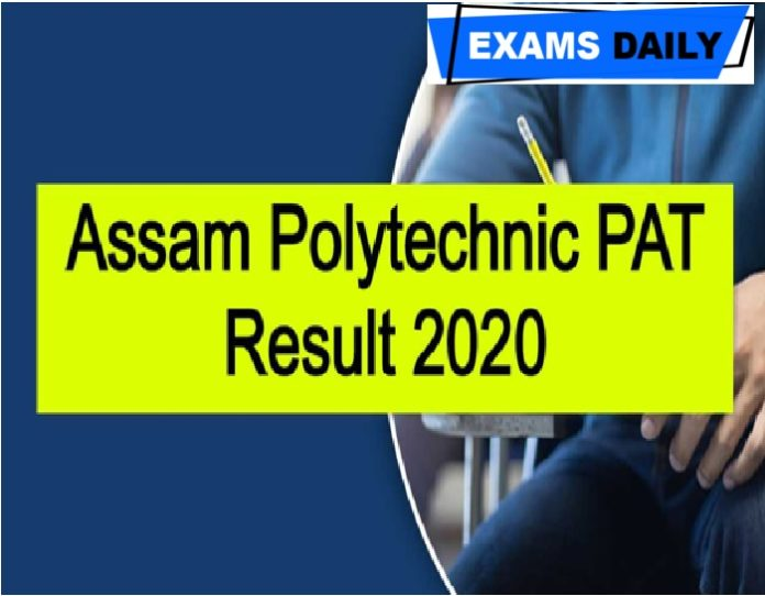 DTE Assam PAT Result 2020 Out – Download Polytechnic Admission Here!!!