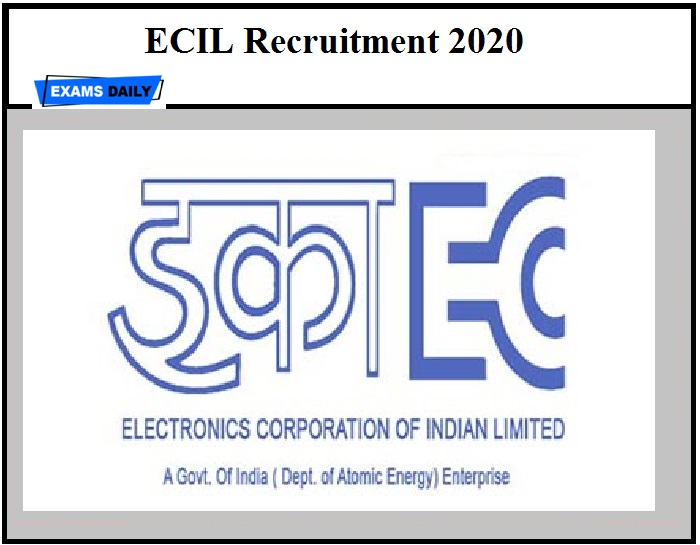 ECIL Recruitment 2020 – Apply Online for Technical Officer & Other Posts