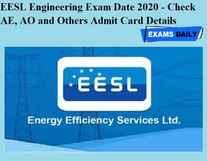 EESL Engineering Exam Date 2020 OUT - Check AE, AO and Others Admit Card Details