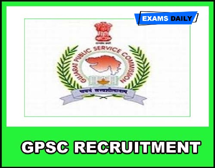 GPSC Recruitment 2020 Out – Last Date Extended for Apply Online Here!!!