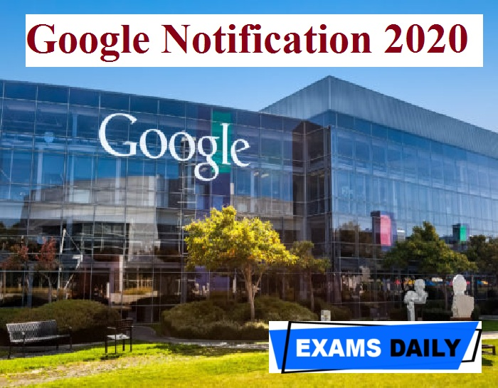 Google Notification 2020 Out – Check Minimum Qualifications & Other Details Here!!!