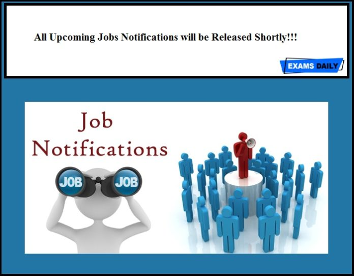 Govt Jobs Notifications will be Released Soon!!!