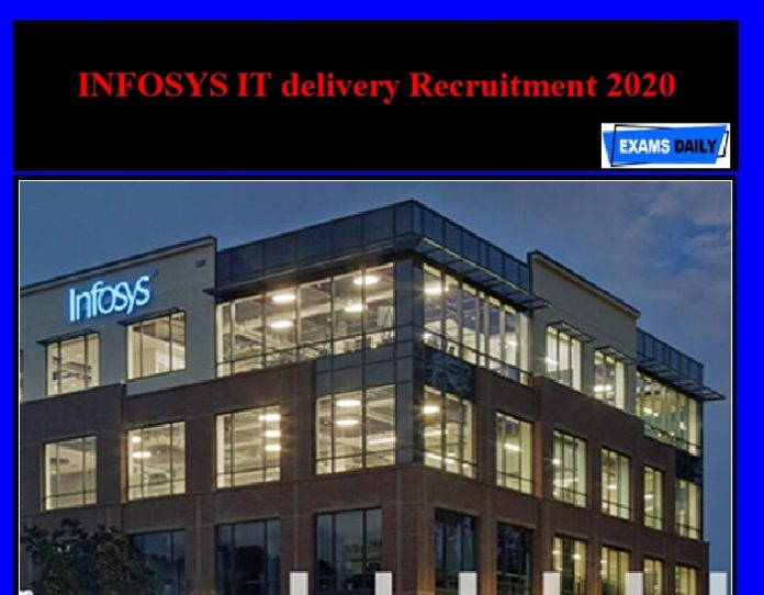 INFOSYS IT delivery Recruitment 2020 – Apply Online!!!