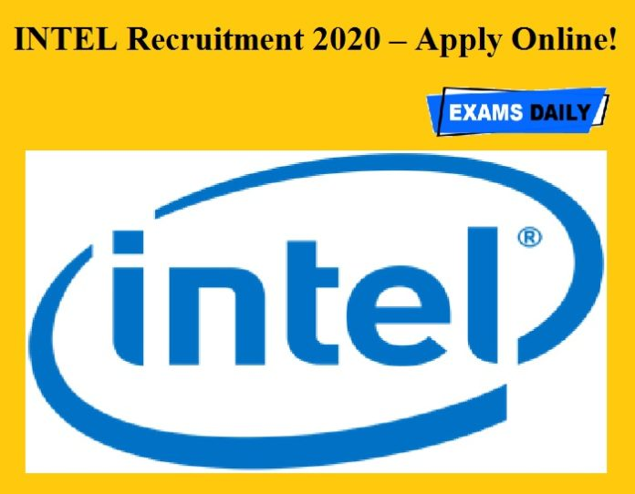 INTEL Recruitment 2020 OUT – Apply Online!!