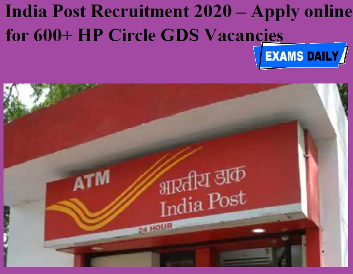 India Post Recruitment 2020 OUT – Apply online for 600+ HP Circle GDS Vacancies