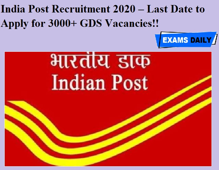 India Post Recruitment 2020 OUT – Last Date to Apply for 3000+ GDS Vacancies!!