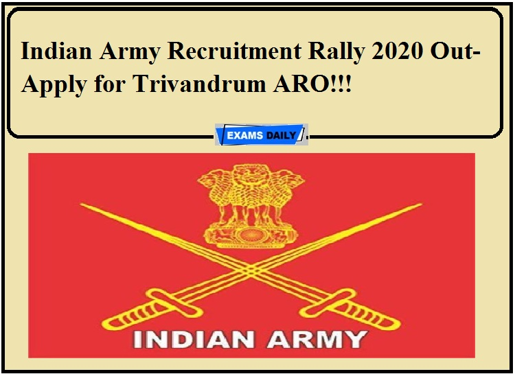 Indian Army Recruitment Rally 2020 Out- Apply for Trivandrum ARO!!!