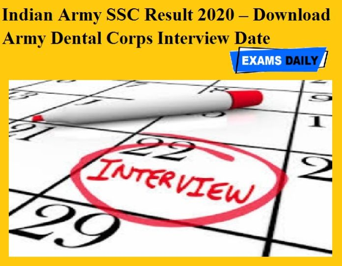 Indian Army SSC Result 2020 OUT – Download Army Dental Corps Interview Date