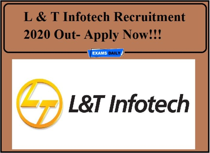 L & T Infotech Recruitment 2020 Out- Apply Now!!!