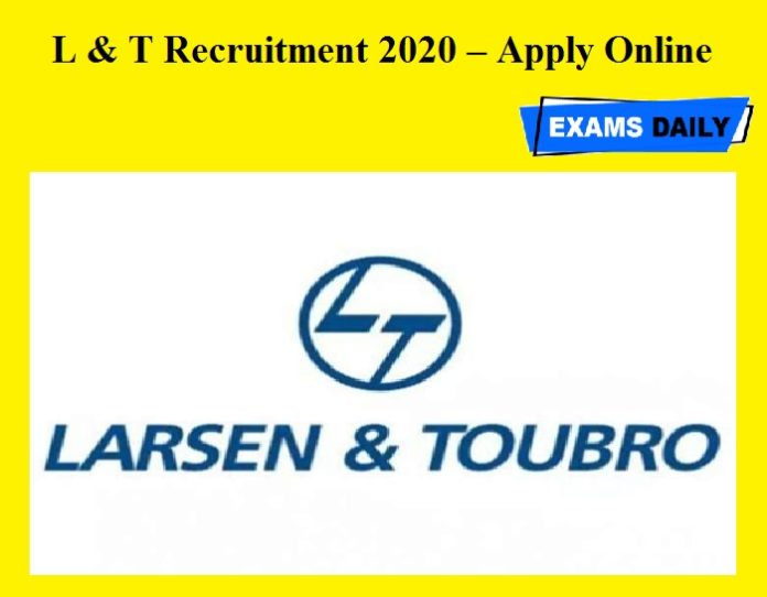 L & T Recruitment 2020 OUT – Apply Online