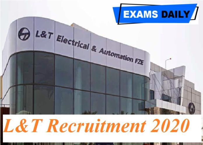 L&T Recruitment 2020 Out – Apply Online for Lead Technical Consultant & Others Here!!!