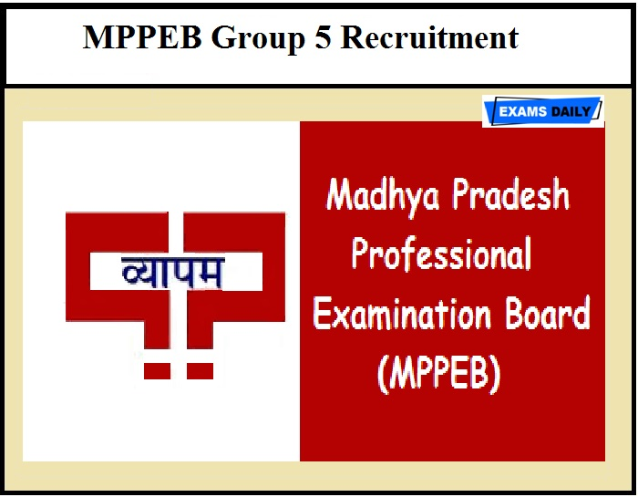 MPPEB Group 5 Recruitment 2020 – Last Date Extended for MP Vyapam 2000+ Vacancies