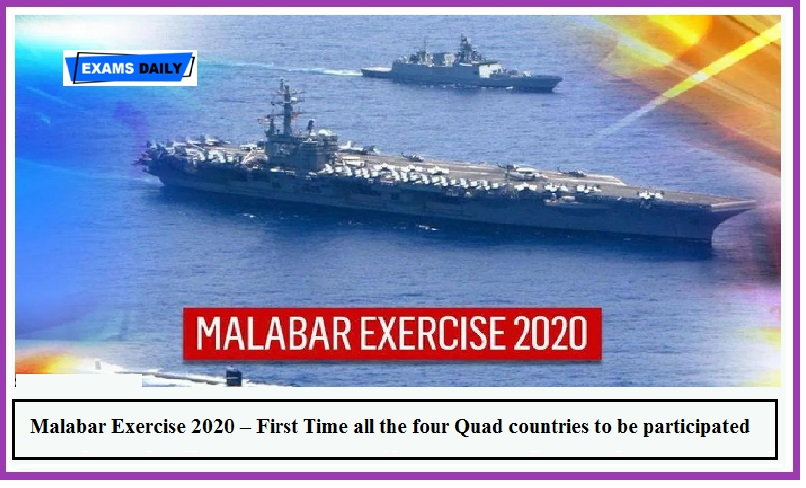 Malabar Exercise 2020 – First Time all the four Quad countries to be participated