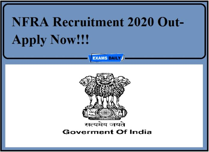 NFRA Recruitment 2020 Out- Apply Now!!!
