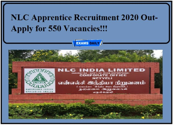 NLC Apprentice Recruitment 2020 Out- Apply for 550 Vacancies!!!