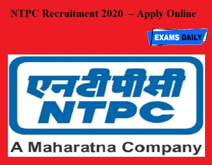 NTPC Recruitment 2020 OUT – Apply Online
