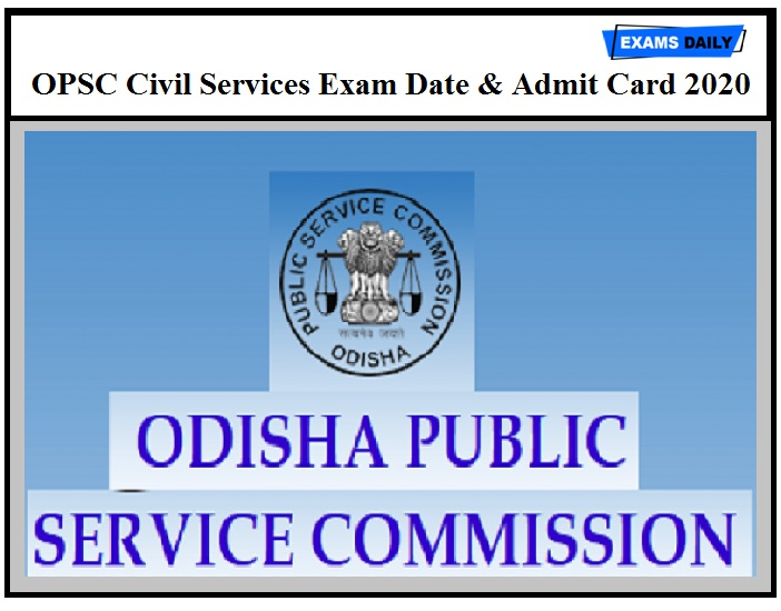 OPSC Civil Services Exam Date 2020 – Check Admit Card Details Here