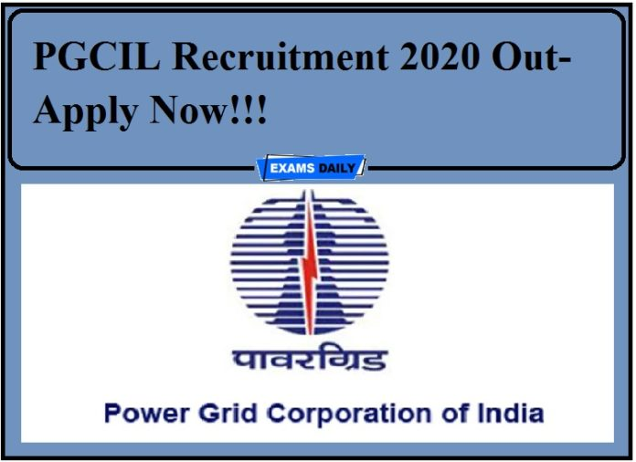 PGCIL Recruitment 2020 Out- Apply Now!!!