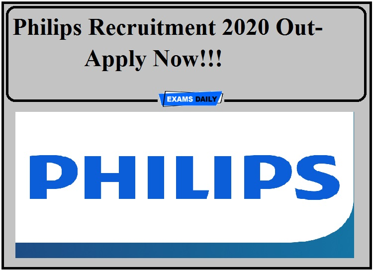 Philips Recruitment 2020 Out- Apply Now!!!