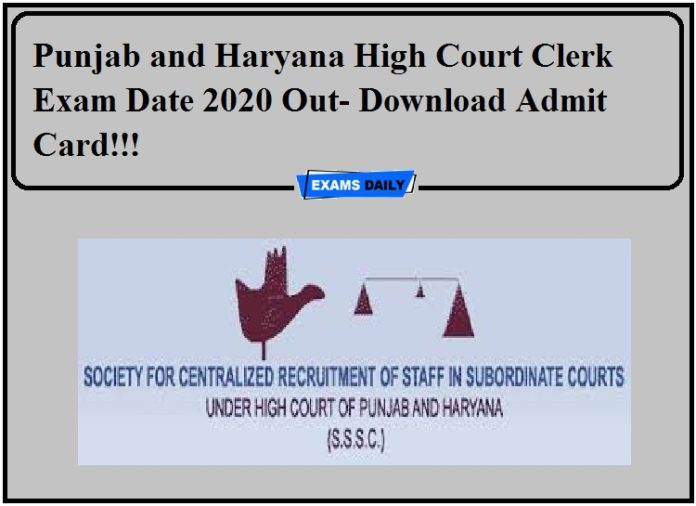 Punjab and Haryana High Court Clerk Exam Date 2020 Out- Download Admit Card!!!
