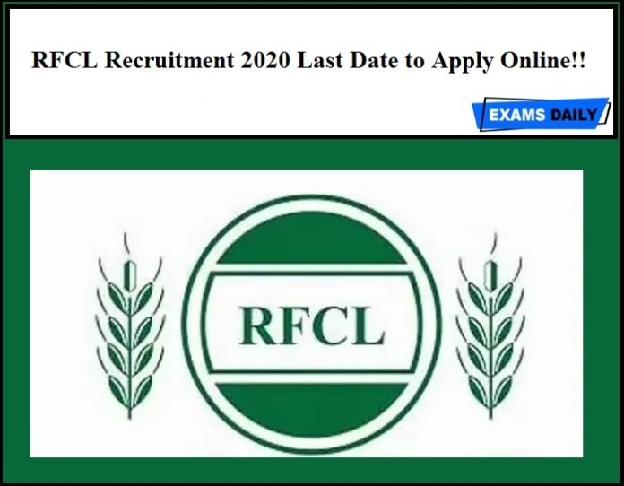 RFCL Recruitment 2020 Last Date to Apply Online!!